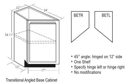 "BET12: Kitchen Angled Base Cabinet, Transitional, 12""W along wall x 34-1/2""H x 24""D x 17""W front"
